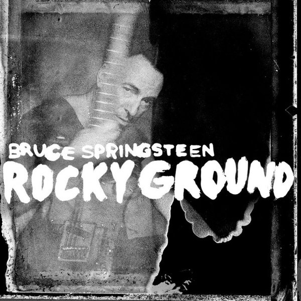 Bruce Springsteen - Rocky Ground