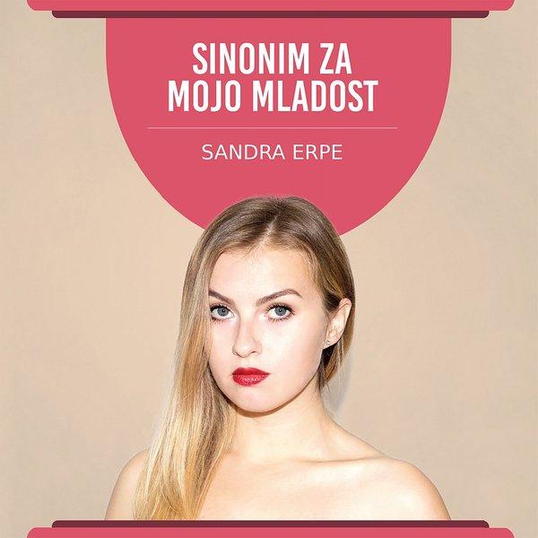 Sandra Erpe - Sinonim za mojo mladost